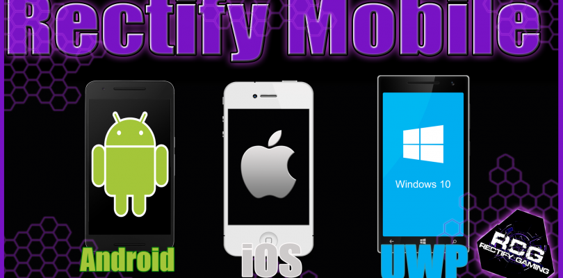 Rectify Mobile Coming in 2017 starting with our Windows 10 app.