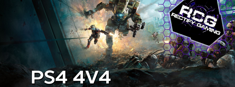 Rectify Gaming's Titanfall 2 4v4 Tournament signups are now LIVE! (PS4)