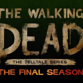 The Walking Dead: The Final Season will launch on August 14th
